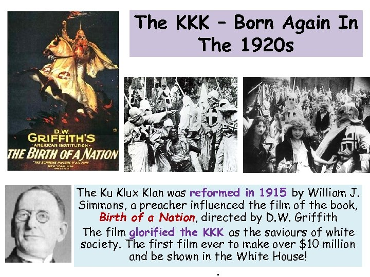 The KKK – Born Again In The 1920 s The Ku Klux Klan was