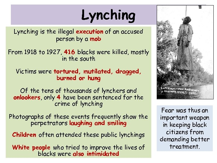 Lynching is the illegal execution of an accused person by a mob From 1918