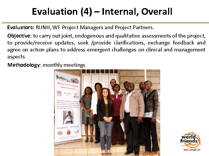 Evaluation (4) – Internal, Overall Evaluators: RUNH, WF Project Managers and Project Partners. Objective: