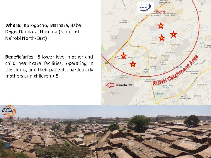 Where: Korogocho, Mathare, Baba Dogo, Dandora, Huruma ( slums of Nairobi North-East) Beneficiaries: 5