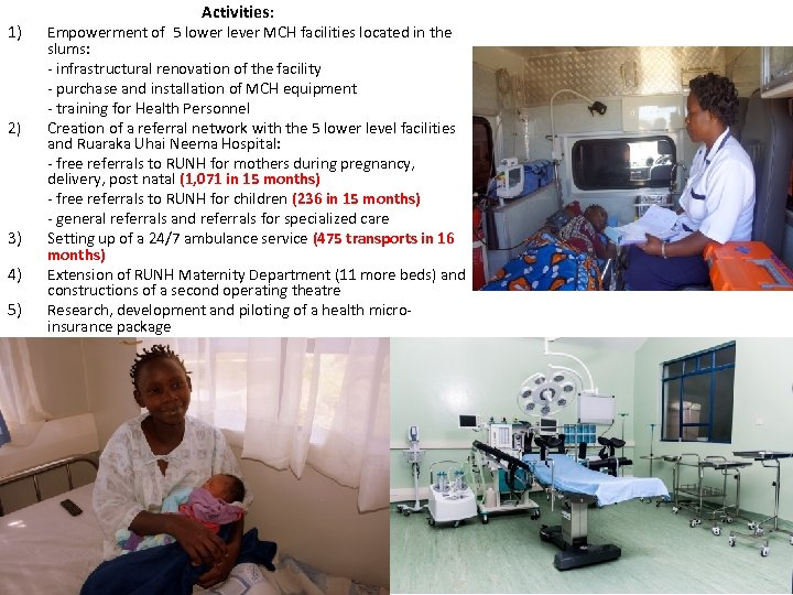 1) 2) 3) 4) 5) Activities: Empowerment of 5 lower lever MCH facilities located
