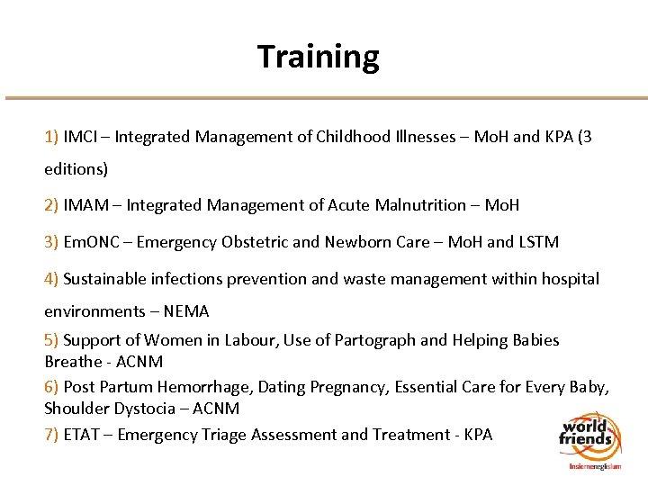 Training 1) IMCI – Integrated Management of Childhood Illnesses – Mo. H and KPA