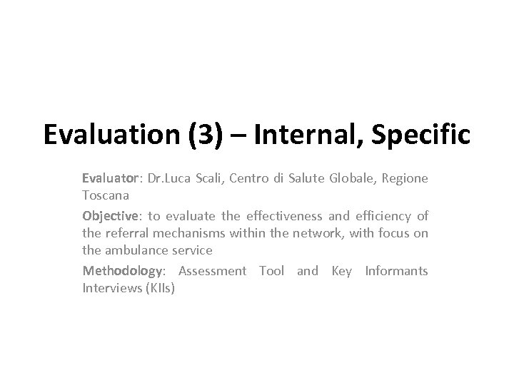 Evaluation (3) – Internal, Specific Evaluator: Dr. Luca Scali, Centro di Salute Globale, Regione