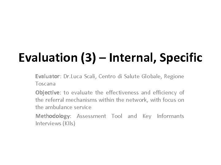 Evaluation (3) – Internal, Specific Evaluator: Dr. Luca Scali, Centro di Salute Globale, Regione