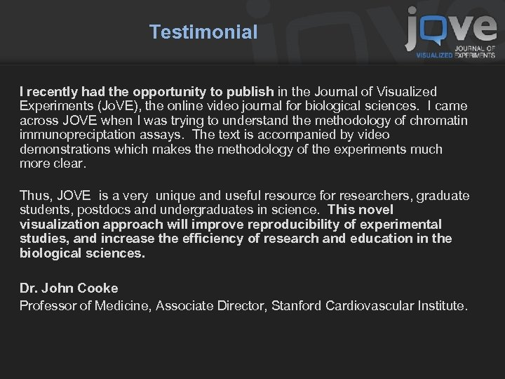 Testimonial I recently had the opportunity to publish in the Journal of Visualized Experiments