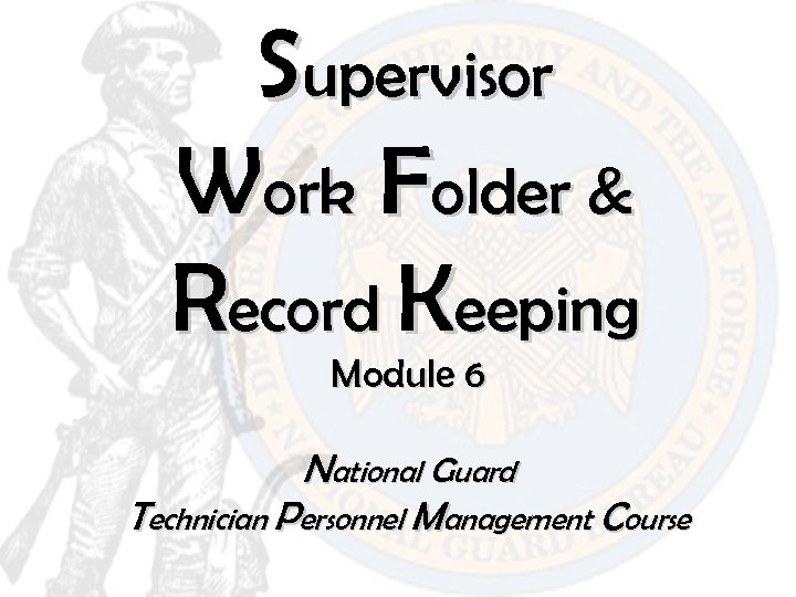 Supervisor Work Folder & Record Keeping Module 6 National Guard Technician Personnel Management Course