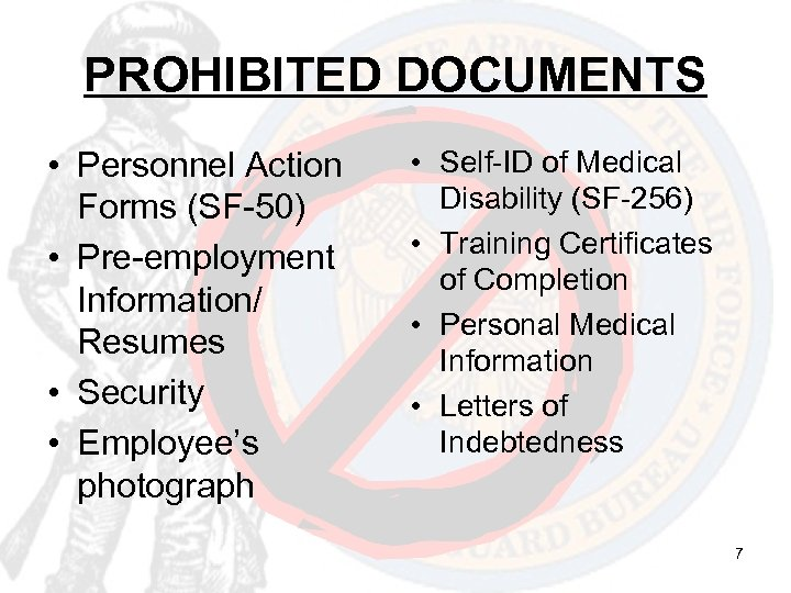 PROHIBITED DOCUMENTS • Personnel Action Forms (SF-50) • Pre-employment Information/ Resumes • Security •