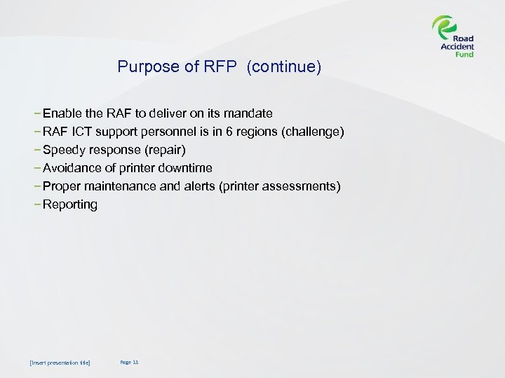 Purpose of RFP (continue) − Enable the RAF to deliver on its mandate −