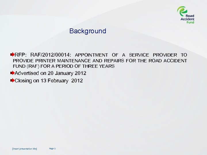 Background RFP: RAF/2012/00014: APPOINTMENT OF A SERVICE PROVIDER TO PROVIDE PRINTER MAINTENANCE AND REPAIRS