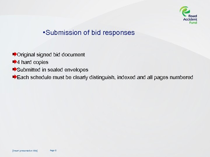 • Submission of bid responses Original signed bid document 4 hard copies Submitted