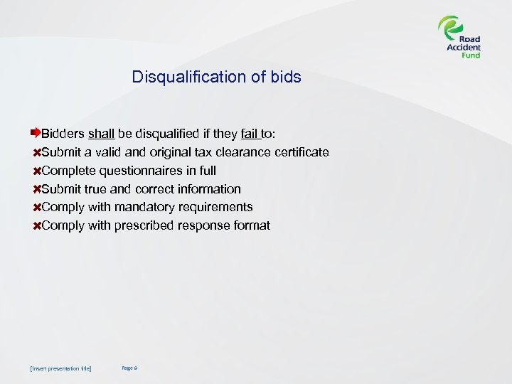 Disqualification of bids Bidders shall be disqualified if they fail to: Submit a valid