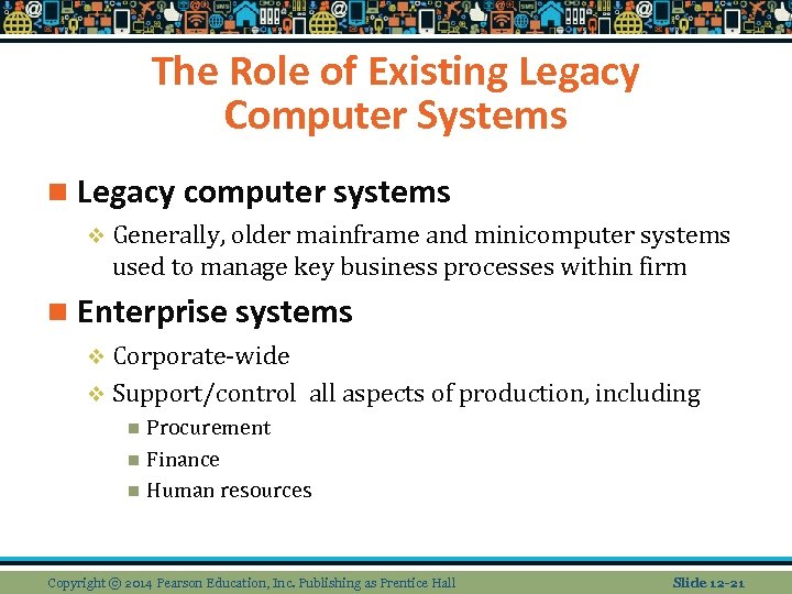 The Role of Existing Legacy Computer Systems n Legacy computer systems v Generally, older