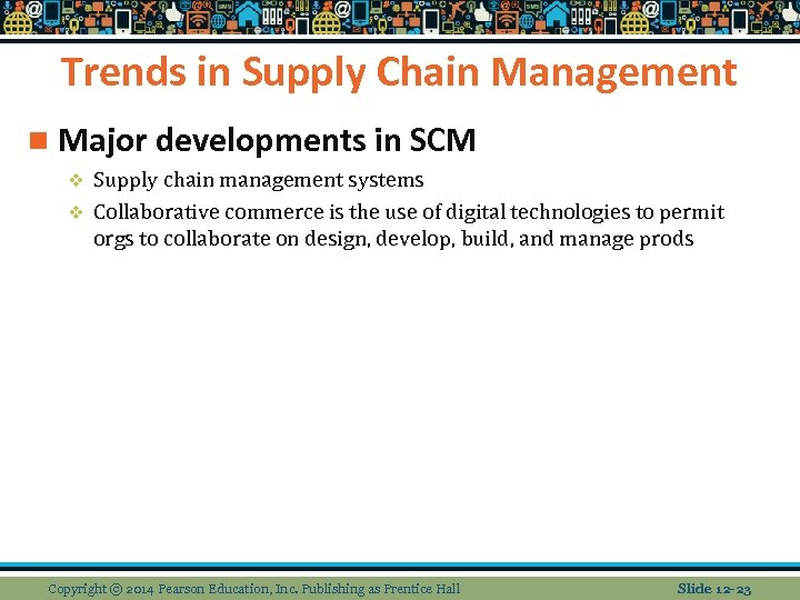 Trends in Supply Chain Management n Major developments in SCM Supply chain management systems