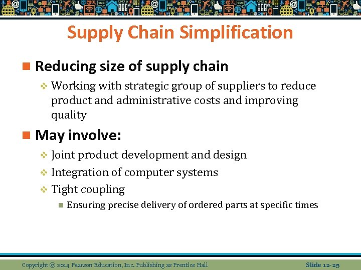 Supply Chain Simplification n Reducing size of supply chain v Working with strategic group