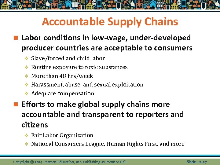 Accountable Supply Chains n Labor conditions in low-wage, under-developed producer countries are acceptable to