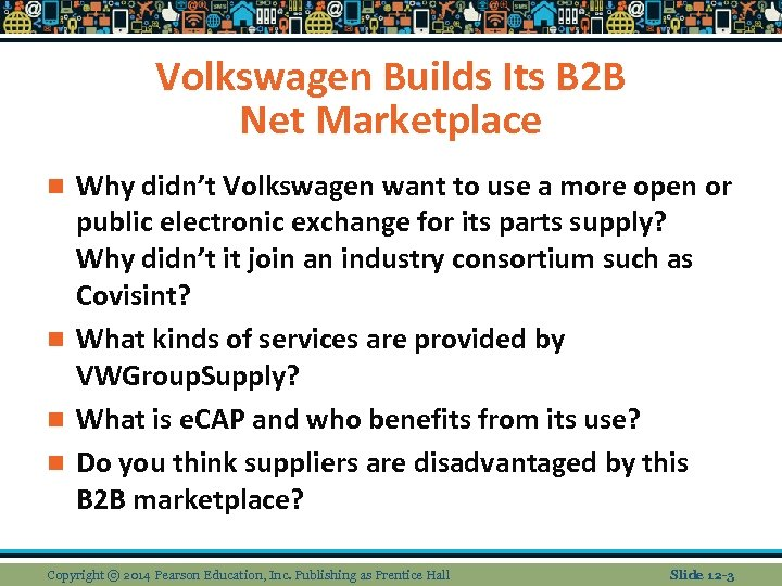 Volkswagen Builds Its B 2 B Net Marketplace Why didn't Volkswagen want to use