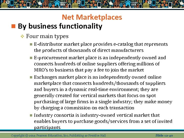 Net Marketplaces n By business functionality v Four main types E-distributor market place provides