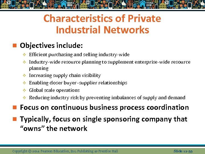 Characteristics of Private Industrial Networks n Objectives include: v v v Efficient purchasing and