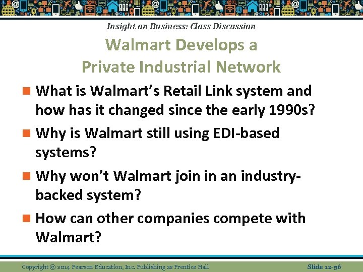 Insight on Business: Class Discussion Walmart Develops a Private Industrial Network n What is