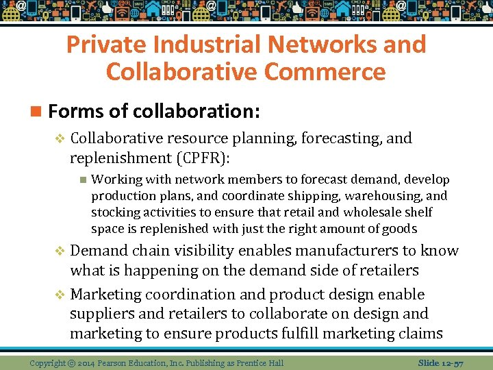Private Industrial Networks and Collaborative Commerce n Forms of collaboration: v Collaborative resource planning,