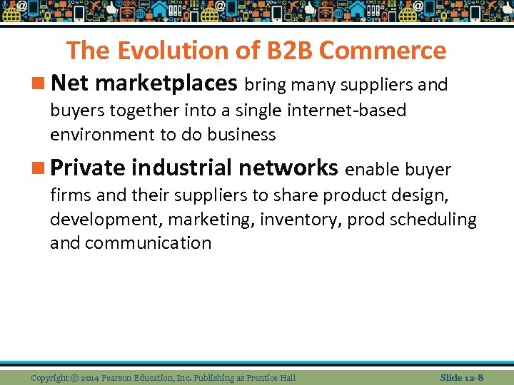 The Evolution of B 2 B Commerce n Net marketplaces bring many suppliers and