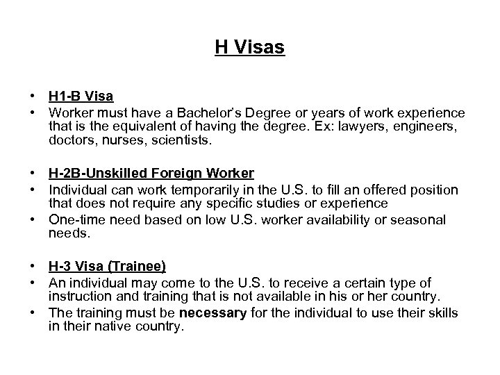 H Visas • H 1 -B Visa • Worker must have a Bachelor's Degree