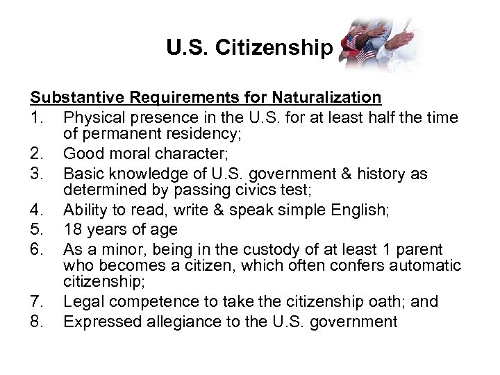 U. S. Citizenship Substantive Requirements for Naturalization 1. Physical presence in the U. S.