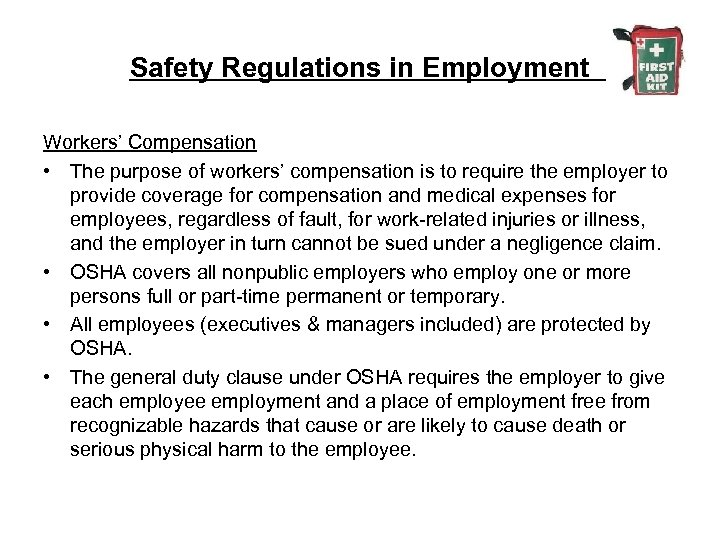 Safety Regulations in Employment Workers' Compensation • The purpose of workers' compensation is to
