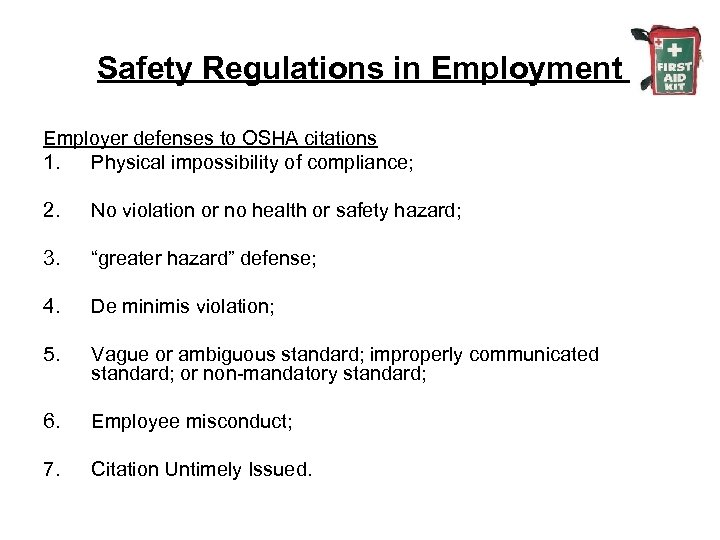 Safety Regulations in Employment Employer defenses to OSHA citations 1. Physical impossibility of compliance;