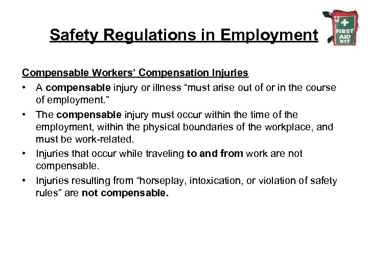 Safety Regulations in Employment Compensable Workers' Compensation Injuries • A compensable injury or illness