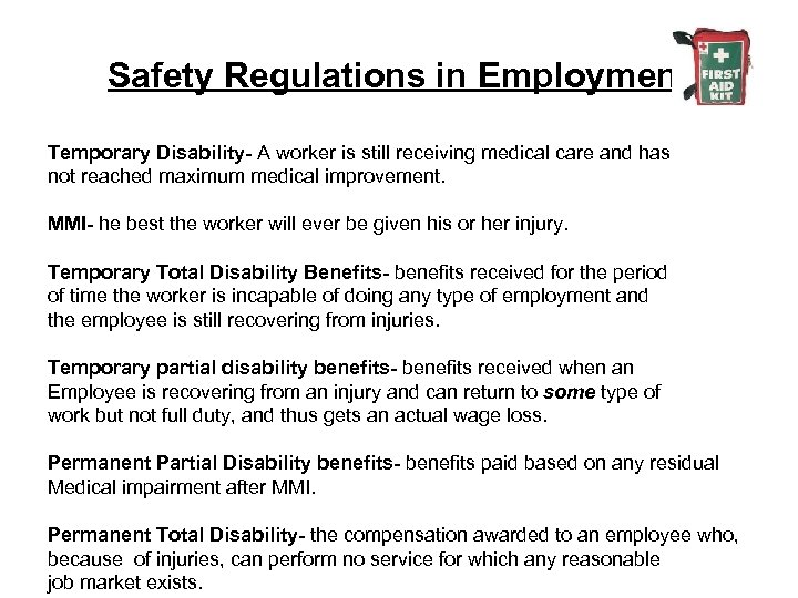 Safety Regulations in Employment Temporary Disability- A worker is still receiving medical care and