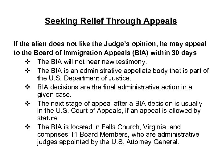 Seeking Relief Through Appeals If the alien does not like the Judge's opinion, he