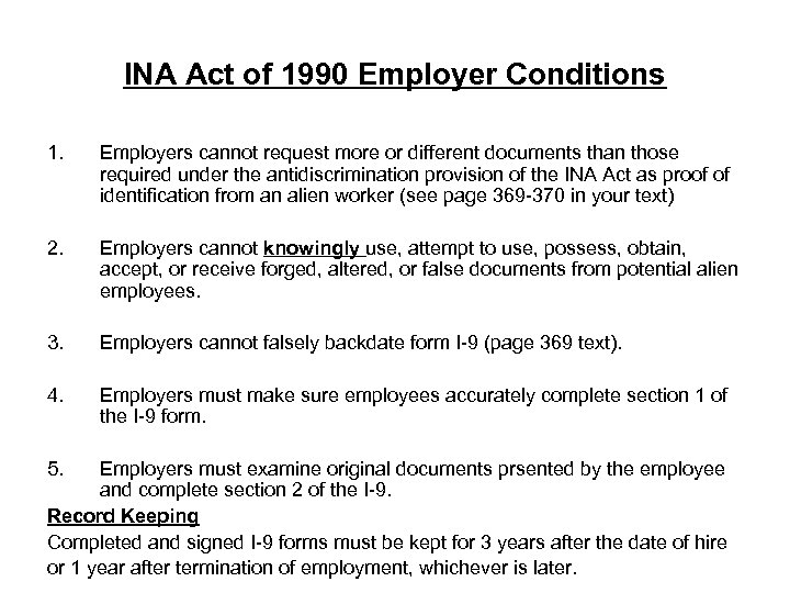 INA Act of 1990 Employer Conditions 1. Employers cannot request more or different documents