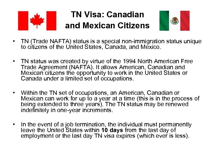 TN Visa: Canadian and Mexican Citizens • TN (Trade NAFTA) status is a special