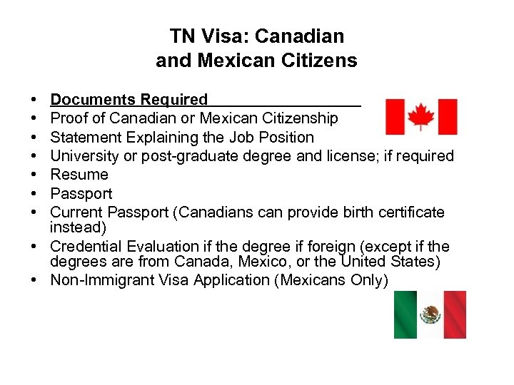 TN Visa: Canadian and Mexican Citizens • • Documents Required Proof of Canadian or