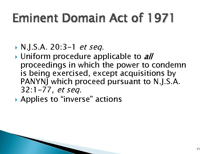 Eminent Domain Act of 1971 N. J. S. A. 20: 3 -1 et seq.