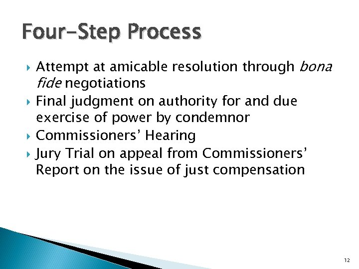 Four-Step Process Attempt at amicable resolution through bona fide negotiations Final judgment on authority