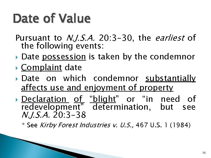Date of Value Pursuant to N. J. S. A. 20: 3 -30, the earliest