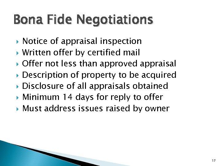 Bona Fide Negotiations Notice of appraisal inspection Written offer by certified mail Offer not