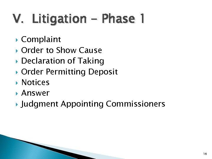 V. Litigation - Phase 1 Complaint Order to Show Cause Declaration of Taking Order