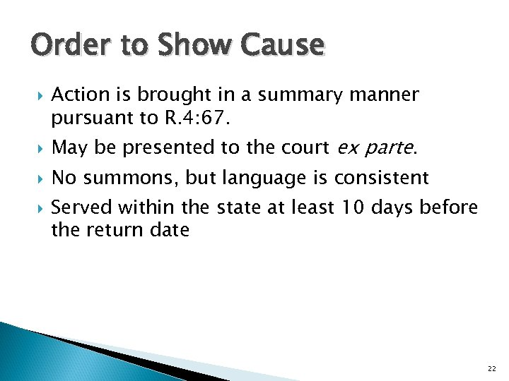 Order to Show Cause Action is brought in a summary manner pursuant to R.