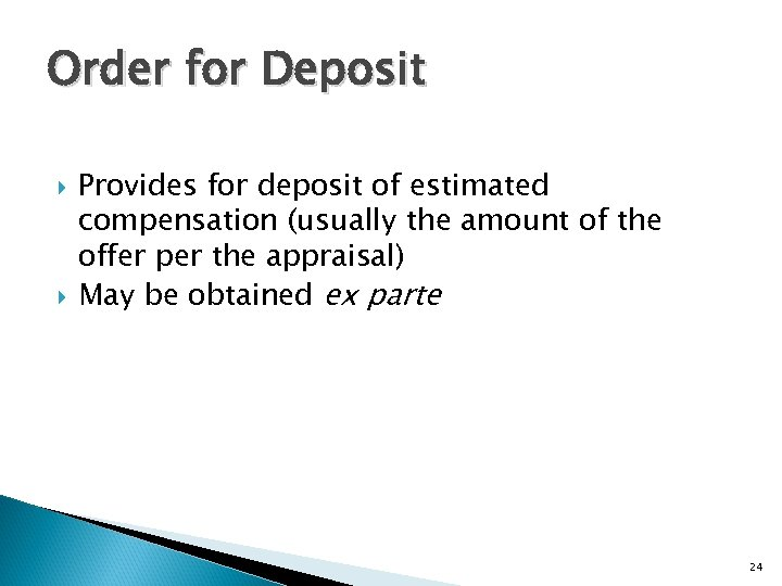 Order for Deposit Provides for deposit of estimated compensation (usually the amount of the