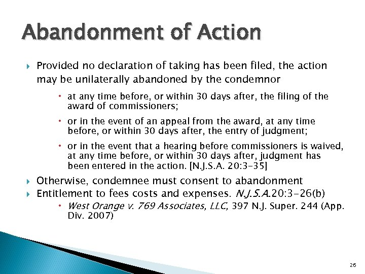 Abandonment of Action Provided no declaration of taking has been filed, the action may