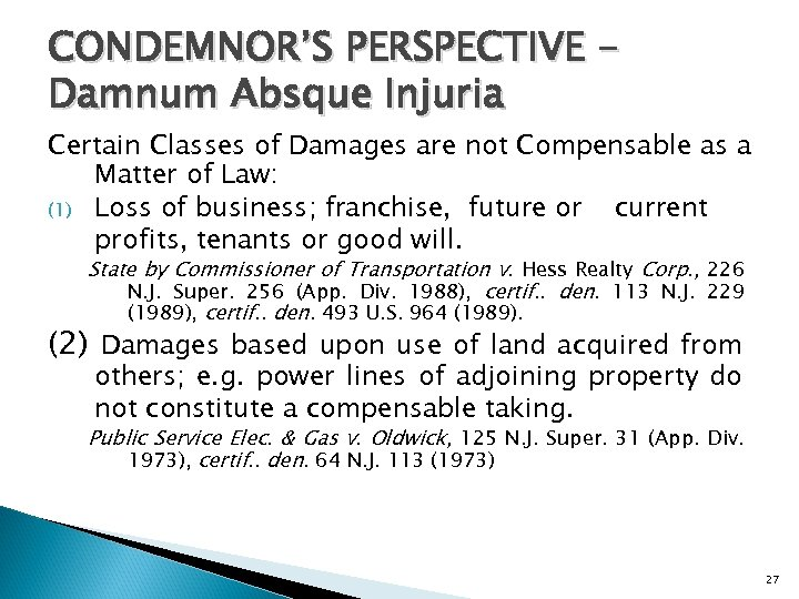 CONDEMNOR'S PERSPECTIVE Damnum Absque Injuria Certain Classes of Damages are not Compensable as a