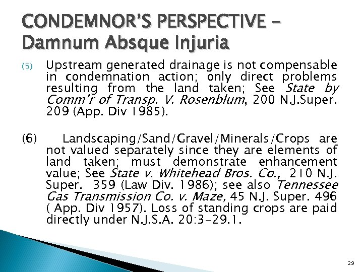 CONDEMNOR'S PERSPECTIVE Damnum Absque Injuria (5) Upstream generated drainage is not compensable in condemnation