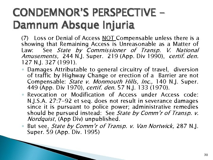 CONDEMNOR'S PERSPECTIVE Damnum Absque Injuria (7) Loss or Denial of Access NOT Compensable unless
