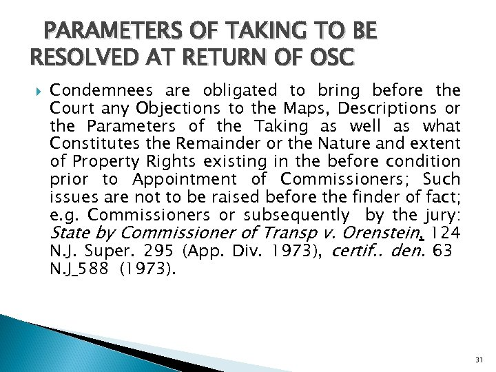 PARAMETERS OF TAKING TO BE RESOLVED AT RETURN OF OSC Condemnees are obligated to