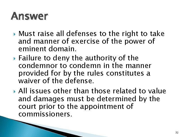 Answer Must raise all defenses to the right to take and manner of exercise