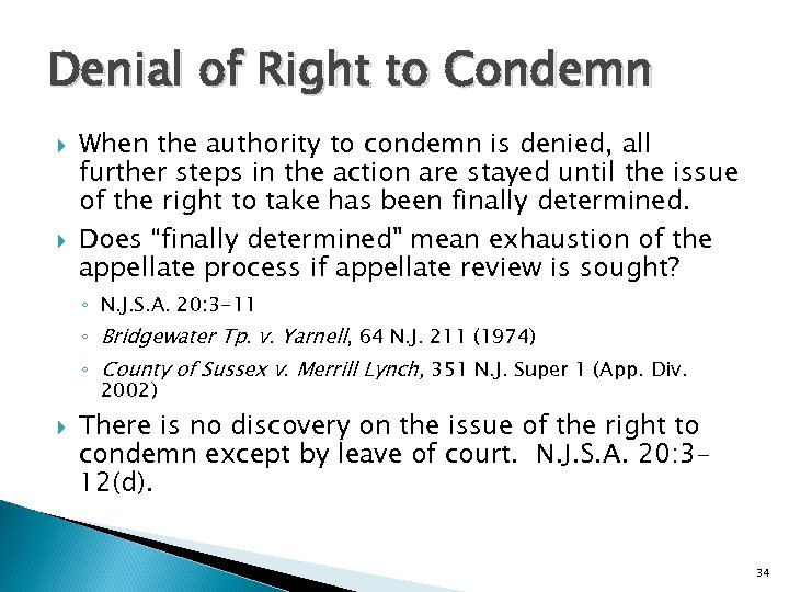 Denial of Right to Condemn When the authority to condemn is denied, all further