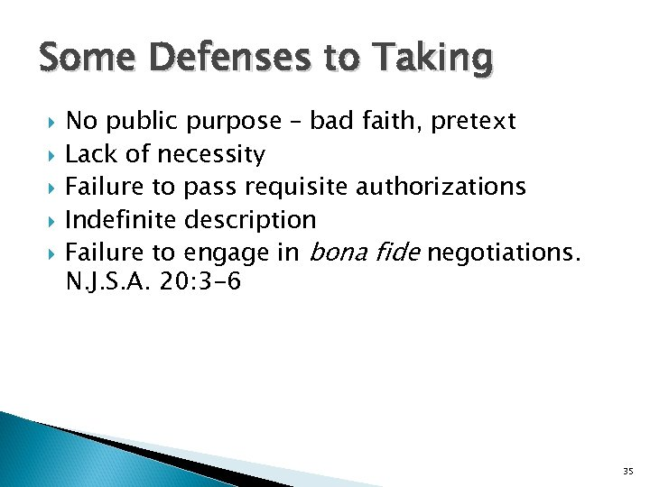 Some Defenses to Taking No public purpose – bad faith, pretext Lack of necessity
